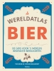 Tim  Webb, Stephen  Beaumont,De wereldatlas Bier