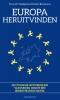 <b>Teun W.  Hardjono, Hubert  Beusmans</b>,Europa heruitvinden, De cyclische ontwikkeling van Europa vanuit een bedrijfskundig model