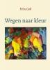 Felix Goll ,Wegen naar kleur