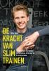 <b>Joeri  Zwart</b>,De kracht van slim trainen