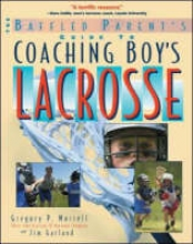 Murrell, Gregory The Baffled Parent`s Guide to Coaching Boys` Lacrosse