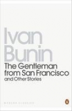 Bunin, Ivan The Gentleman from San Francisco and Other Stories