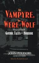 Polidori, John William Vampyre, the Werewolf and Other Gothic Tales of Horror