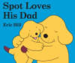 Hill, Eric Spot Loves His Dad
