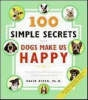 Niven, David,100 Simple Secrets Why Dogs Make Us Happy