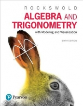 Gary K. Rockswold Algebra and Trigonometry with Modeling & Visualization