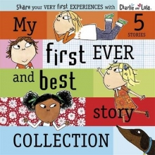 Child, Lauren Charlie and Lola: My First Ever and Best Story Collection