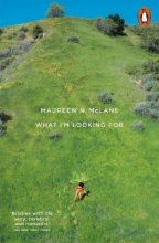 Maureen N. McLane What I`m Looking For