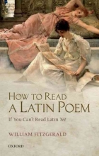 Fitzgerald, William How to Read a Latin Poem