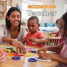 Liebman, Dan I Want to Be a Teacher