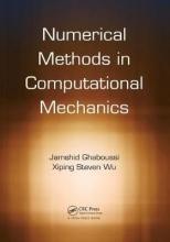 Jamshid (University of Illinois at Urbana-Champaign, USA) Ghaboussi,   Xiping Steven (Shell International Exploration & Production Inc., USA) Wu Numerical Methods in Computational Mechanics