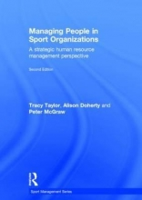 Taylor, Tracy,   Doherty, Alison,   McGraw, Peter Managing People in Sport Organizations
