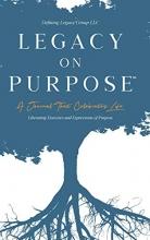 LLC,   Defining Legacy Group Legacy on Purpose℠