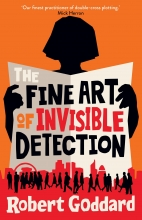 Robert Goddard, The Fine Art of Invisible Detection