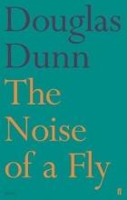 Douglas Dunn The Noise of a Fly