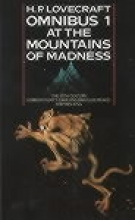 Lovecraft, Howard Phillips The H. P. Lovecraft Omnibus 1. At the Mountains of Madness and other Novels of Terror