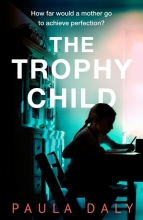 Daly, Paula The Trophy Child