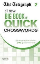 The Telegraph Media Group The Telegraph All New Big Book of Quick Crosswords 7