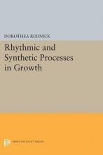Dorothea Rudnick Rhythmic and Synthetic Processes in Growth