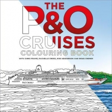 Chris Frame,   Rachelle Cross,   Rob Henderson,   Doug Cremer The P&O Cruises Colouring Book