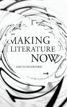 Amy Hungerford Making Literature Now
