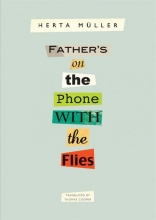 Herta Muller,   Thomas Cooper Father`s on the Phone with the Flies