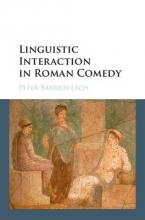 Peter (University of Massachusetts, Boston) Barrios-Lech Linguistic Interaction in Roman Comedy
