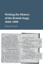 Schoch, Richard W. Writing the History of the British Stage