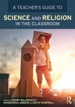 Berry Billingsley A Teacher`s Guide to Science and Religion in the Classroom