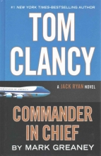 Greaney, Mark Tom Clancy Commander-In-Chief