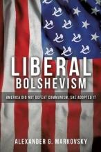 Alexander G Markovsky Liberal Bolshevism