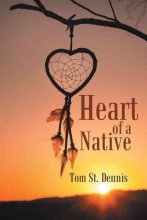 St. Dennis, Tom Heart of a Native