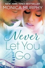 Murphy, Monica Never Let You Go: Never Series 2