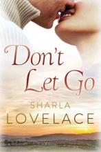Lovelace, Sharla Don`t Let Go