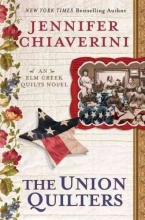 Chiaverini, Jennifer The Union Quilters