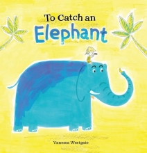 Westgate, Vanessa To Catch an Elephant