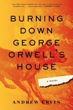 Andrew,Ervin Burning Down George Orwell`s House