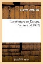 Lafenestre, Georges Edouard La Peinture En Europe, Catalogues Raisonnes. Venise