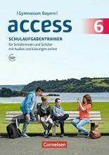 Schweitzer, Bärbel,   Rademacher, Jörg,   Thaler, Engelbert Access - Bayern 6. Jahrgangsstufe - Schulaufgabentrainer mit Audios und Lösungen online