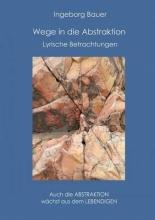 Bauer, Ingeborg Wege in die Abstraktion