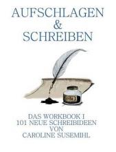 Susemihl, Caroline Aufschlagen und Schreiben Das Workbook 1