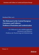 The Holocaust in the Central European Literatures and Cultures Der Holocaust in den mitteleuropaischen Literaturen und kulturen