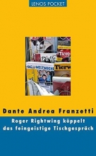 Franzetti, Dante Andrea Roger Rightwing köppelt das feingeistige Tischgespräch