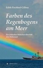 Fischhof-Gilboa, Edith Farben des Regenbogens am Meer