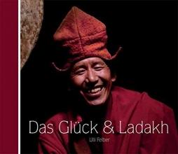 Felber, Ulli Das Glück & Ladakh