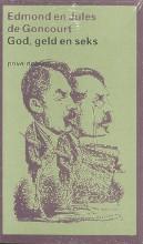 Edmond de Goncourt, Jules de Goncourt God, geld en seks (POD)