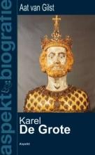 Aat van Gilst , Karel de Grote