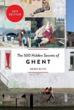 Derek Blyth , The 500 hidden secrets of Ghent