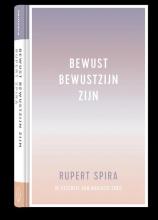 Rupert Spira , Bewust bewustzijn zijn