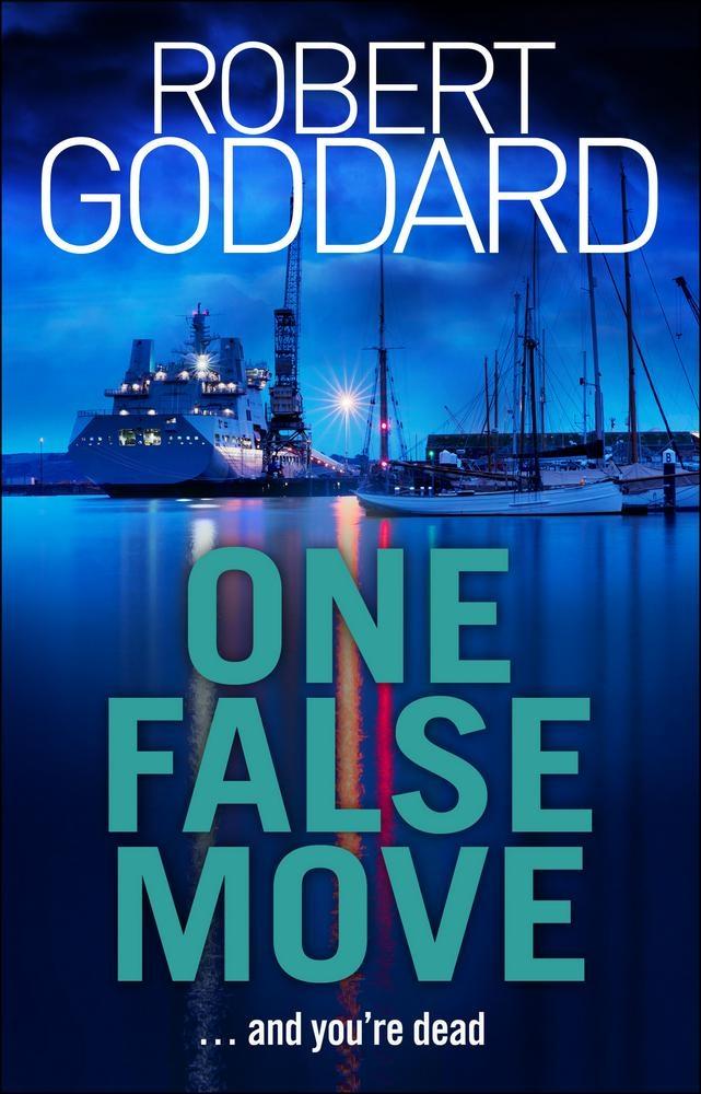 Goddard, Robert,One False Move